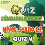 Ciências da Natureza – 5º Ano EF – 05