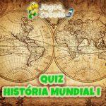 Quiz História Mundial – I