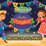 Organizar palavras Festa junina
