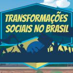 Transformações sociais no Brasil